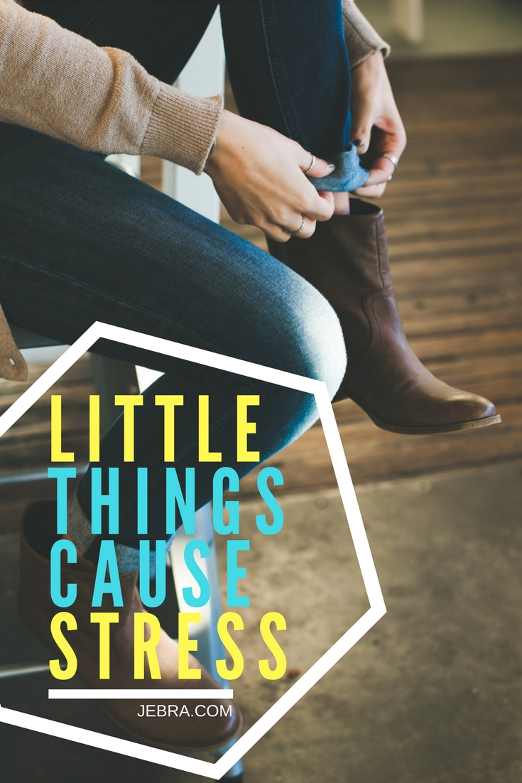 Little Things Cause Stress