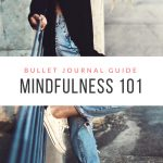 Mindfulness 101: Guide to Getting Started for Bujo Lovers