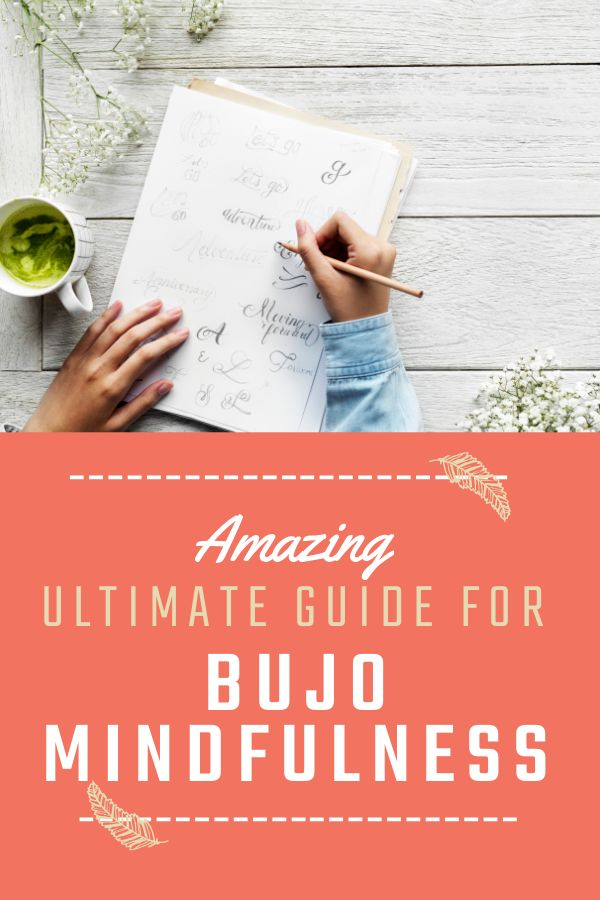 Discover mindfulness in this ultimate guide for beginners. Bullet journaling is a form of mindfulness, and this intro to other ways to be mindful throughout the day.
