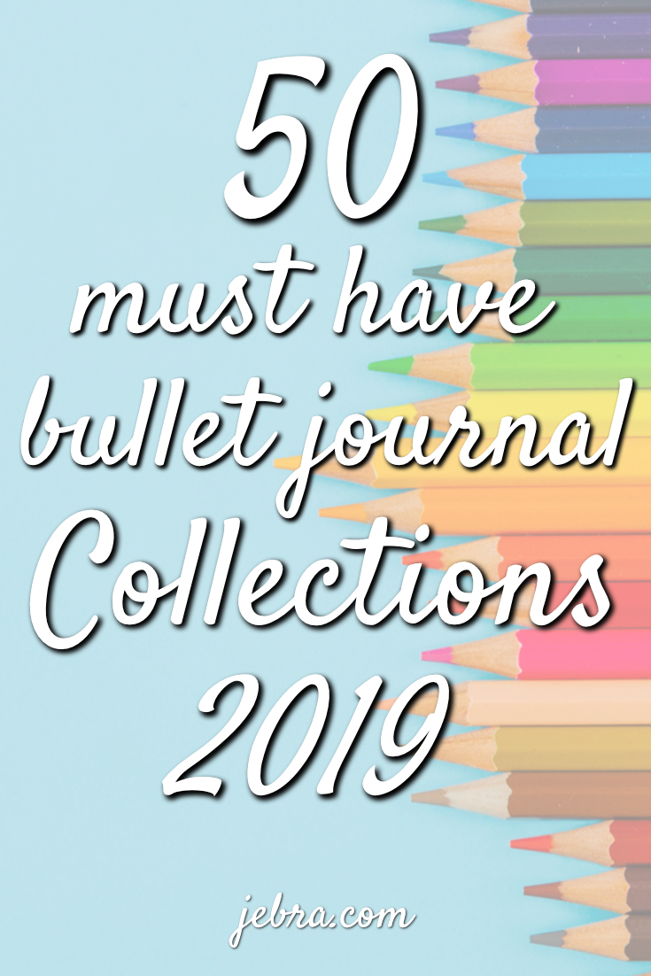 50 Must Have Bullet Journal Collection Ideas for 2019 - Bullet Journal Collections to Track Everything in Life and Notebook #bulletjournal #bujo